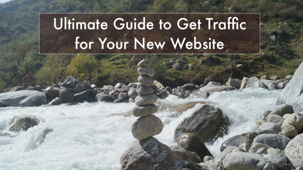 Ultimate Guide to Get Targeted Traffic for Your New Website