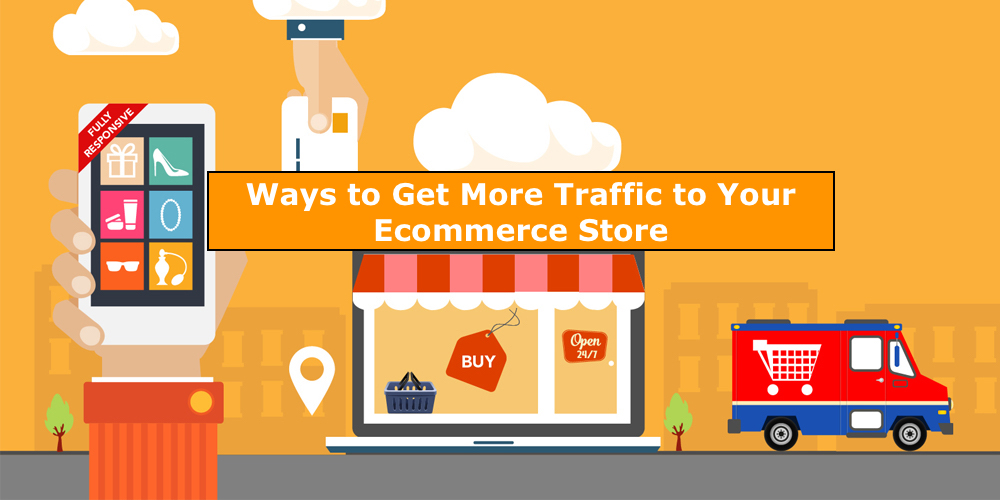 7 Secret Ways to Get More Traffic to Your Ecommerce Store